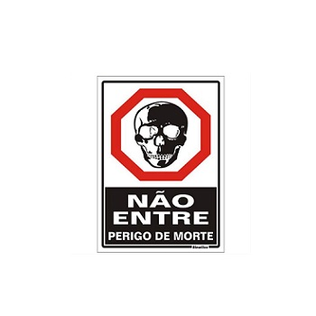 PLACA PVC 20X30CM NAO ENTRE PERIG MORTE